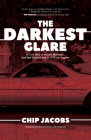 The Darkest Glare: A True Story of Murder, Blackmail, and Real Estate Greed in 1979 Los Angeles Cover Image