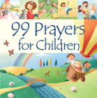 99 Prayers for Children (99 Stories from the Bible) Cover Image