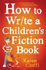 How To Write A Children's Fiction Book Cover Image