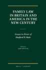 Family Law in Britain and America in the New Century: Essays in Honor of Sanford N. Katz Cover Image