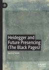 Heidegger and Future Presencing (the Black Pages) Cover Image