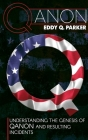 Qanon: Understanding the Genesis of QAnon and Resulting Incidents Cover Image