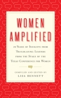 Women Amplified: 20 Years of Insights from Trailblazing Leaders from the Stage of the Texas Conference for Women Cover Image