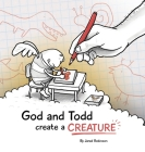 God and Todd Create a Creature Cover Image