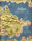 Atlas: A World of Maps From the British Library Cover Image