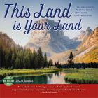 This Land Is Your Land 2021 Wall Calendar: Celebrating Our National Parks, Monuments, and Public Lands Cover Image