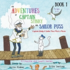 The Adventures of Captain Stinky and Sailor Puss: Captain Stinky & Sailor Puss Meet a Pirate Cover Image