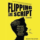 Flipping the Script Lib/E: Bouncing Back from Life's Rock Bottom Moments Cover Image