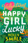 Happy Girl Lucky (the Valentines, Book 1) Cover Image