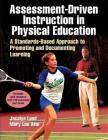 Assessment-Driven Instruction in Physical Education: A Standards-Based Approach to Promoting and Documenting Learning Cover Image