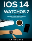 iOS 14 and WatchOS 7 For Seniors: A Beginners Guide To the Next Generation of iPhone and Apple Watch Cover Image