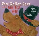 Ten-Gallon Bart and the Wild West Show Cover Image