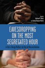 Eavesdropping on the Most Segregated Hour: A City's Clergy Reflect on Racial Reconciliation Cover Image