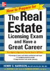 How to Prepare for and Pass the Real Estate Licensing Exam: Ace the Exam in Any State the First Time! Cover Image