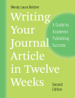 Writing Your Journal Article in Twelve Weeks, Second Edition: A Guide to Academic Publishing Success (Chicago Guides to Writing, Editing, and Publishing) Cover Image