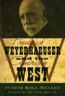 Frederick Weyerhaeuser and the American West Cover Image
