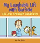 My Laughable Life with Garfield: The Jon Arbuckle Chronicles Cover Image