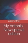My Antonia: New special edition Cover Image