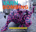 Yarn Bombing: The Art of Crochet and Knit Graffiti: Tenth Anniversary Edition Cover Image