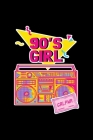 90's Girl: Notebook For 90s Culture Lovers And People Born In The 90's Fans Cover Image