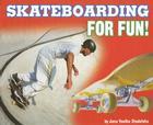 Skateboarding for Fun! Cover Image