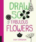 Draw 500 Fabulous Flowers: A Sketchbook for Artists, Designers, and Doodlers Cover Image