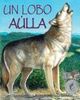 Un Lobo Aúlla (One Wolf Howls in Spanish) Cover Image