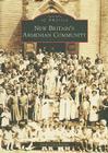 New Britain's Armenian Community (Images of America (Arcadia Publishing)) Cover Image