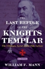 The Last Refuge of the Knights Templar: The Ultimate Secret of the Pike Letters Cover Image