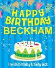 Happy Birthday Beckham - The Big Birthday Activity Book: Personalized Children's Activity Book Cover Image