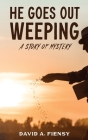 He Goes Out Weeping Cover Image