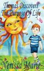 Thomas Discovers The Purpose Of Life (Kids book about Self-Esteem for Kids, Picture Book, Kids Books, Bedtime Stories for Kids, Picture Books, Baby Bo Cover Image