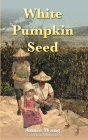 White Pumpkin Seed Cover Image