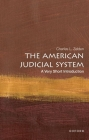 The American Judicial System: A Very Short Introduction: A Very Short Introduction (Very Short Introductions) Cover Image