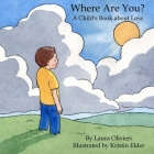 Where Are You: A Child's Book About Loss Cover Image