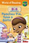 World of Reading: Doc McStuffins Peaches Pie, Take a Bath!: Level Pre-1 Cover Image
