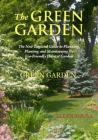 The Green Garden: A New England Guide to Planting and Maintaining the Eco-Friendly Habitat Garden Cover Image