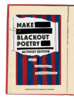 Make Blackout Poetry: Activist Edition: Create a Citizen's Manifesto with Political Documents Cover Image