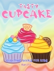 Tasty Cupcake Coloring Books For Kids Ages 2-4: Fun with Sweet Cupcake Coloring Pages Drawing Large Picture Full Page for Toddlers and Kids Enjoy with Cover Image