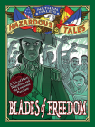 Blades of Freedom (Nathan Hale's Hazardous Tales #10): A Louisiana Purchase Tale Cover Image