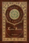 The Kama Sutra (Royal Collector's Edition) (Annotated) (Case Laminate Hardcover with Jacket) Cover Image