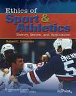 Ethics of Sport and Athletics: Theory, Issues, and Application Cover Image