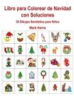 Libro para Colorear de Navidad con Soluciones: 30 Dibujos Navideños para Niños Cover Image
