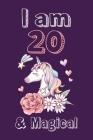 I am 20 & Magical Sketchbook: Birthday Gift for Girls, Sketchbook for Unicorn Lovers Cover Image