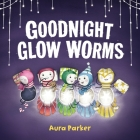 Goodnight, Glow Worms Cover Image