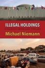 Illegal Holdings (Valentin Vermeulen Thriller #3) Cover Image