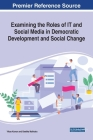 Examining the Roles of IT and Social Media in Democratic Development and Social Change Cover Image