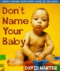 Don't Name Your Baby: What's Wrong with Every Name in the Book Cover Image