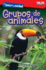 La Hora de la Verdad: Grupos de Animales (Showdown: Animal Groups) (Exploring Reading) Cover Image