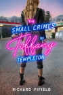 The Small Crimes of Tiffany Templeton Cover Image